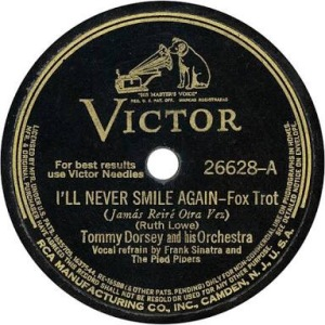 I'll Never Smile Again by Tommy Dorsey and His Orchestra, with Frank Sinatra and the Pied Pipers Record