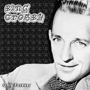 Only Forever by Bing Crosby Album Art