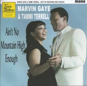 Ain't No Mountain High Enough by Marvin Gaye and Tammi Terrell Album Art