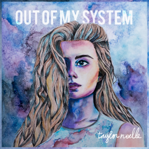 Out of My System by Taylor Noelle Album Art